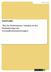 Pay for Performance-Ansätze in der Finanzierung...