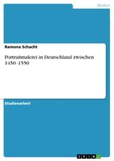 Portraitmalerei in Deutschland zwischen 1450 -1550