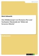 Das Ethikkonzept von Homann, Pies und Suchanek....