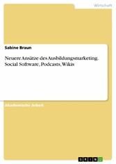 Neuere Ansätze des Ausbildungsmarketing. Social...