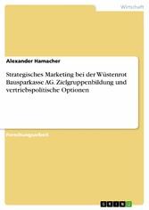 Strategisches Marketing bei der Wüstenrot Bausp...