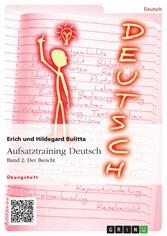 Aufsatztraining Deutsch - Band 2: Der Bericht