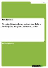 Negative Folgewirkungen eines sportlichen Abstiegs am Beispiel Alemannia Aachen