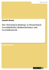 Das Investment Banking in Deutschland. Geschäft...
