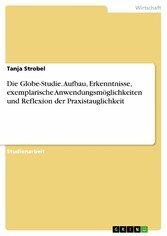 Die Globe-Studie. Aufbau, Erkenntnisse, exempla...
