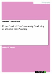 Urban Garden USA. Community Gardening as a Tool...