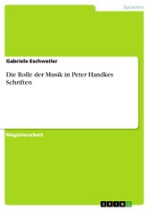 Die Rolle der Musik in Peter Handkes Schriften