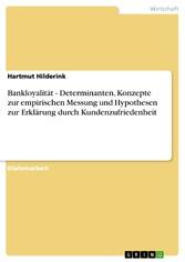 Bankloyalität - Determinanten, Konzepte zur emp...