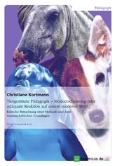Tiergestützte Pädagogik - Modeerscheinung oder ...