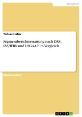 Segmentberichterstattung nach DRS, IAS/IFRS und...