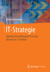 IT-Strategie - Optimale Ausrichtung der IT an das Business in 7 Schritten