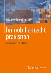 Immobilienrecht praxisnah - Basiswissen für Planer
