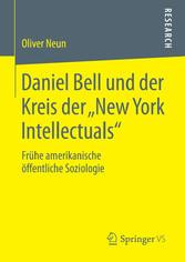Daniel Bell und der Kreis der New York Intellec...