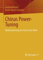 Chinas Power-Tuning - Modernisierung des Reichs...