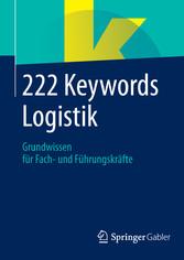 222 Keywords Logistik - Grundwissen für Fach- u...