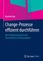 Change-Prozesse effizient durchführen - Mit Pro...