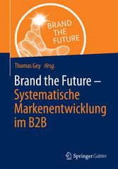 Brand the Future - Systematische Markenentwickl...
