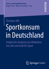 Sportkonsum in Deutschland - Empirische Analyse...