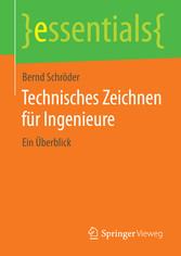 Technisches Zeichnen für Ingenieure - Ein Überb...