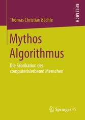 Mythos Algorithmus - Die Fabrikation des comput...