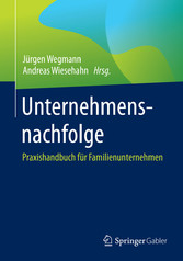 Unternehmensnachfolge - Praxishandbuch für Fami...