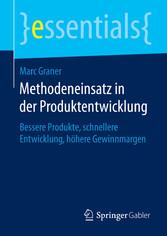 Methodeneinsatz in der Produktentwicklung - Bes...