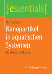 Nanopartikel in aquatischen Systemen - Eine kurze Einführung