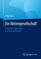 Die Aktiengesellschaft - Gründung, Organisation...