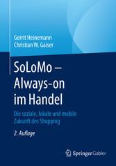 SoLoMo - Always-on im Handel - Die soziale, lok...