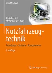 Nutzfahrzeugtechnik - Grundlagen, Systeme, Komp...