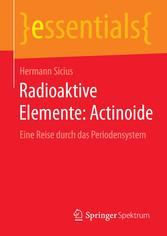 Radioaktive Elemente: Actinoide - Eine Reise durch das Periodensystem