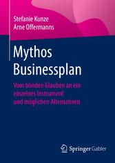Mythos Businessplan - Vom blinden Glauben an ei...