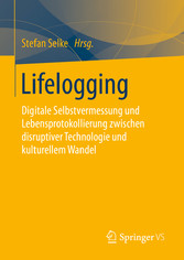 Lifelogging - Digitale Selbstvermessung und Leb...