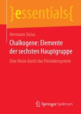 Chalkogene: Elemente der sechsten Hauptgruppe - Eine Reise durch das Periodensystem