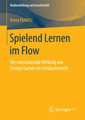 Spielend Lernen im Flow - Die motivationale Wir...