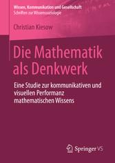 Die Mathematik als Denkwerk - Eine Studie zur k...