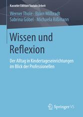 Wissen und Reflexion - Der Alltag in Kindertage...