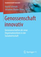 Genossenschaft innovativ - Genossenschaften als...