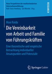 Die Vereinbarkeit von Arbeit und Familie von Fü...