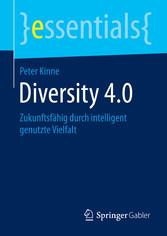 Diversity 4.0 - Zukunftsfähig durch intelligent genutzte Vielfalt