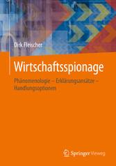 Wirtschaftsspionage - Phänomenologie - Erklärun...