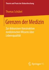 Grenzen der Medizin - Zur diskursiven Konstrukt...