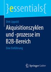 Akquisitionszyklen und -prozesse im B2B-Bereich...