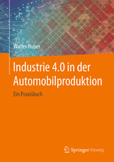 Industrie 4.0 in der Automobilproduktion - Ein ...