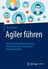 Agiler führen - Einfache Maßnahmen für bessere ...