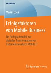 Erfolgsfaktoren von Mobile Business - Ein Reife...