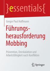 Führungsherausforderung Mobbing - Prävention, D...