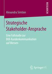 Strategische Stakeholder-Ansprache - Eine Falls...