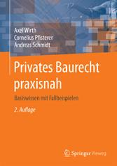 Privates Baurecht praxisnah - Basiswissen mit F...