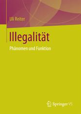 Illegalität - Phänomen und Funktion